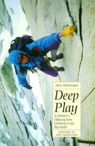 9780898865653: Deep Play: A Climber's Odyssey from Llanberis to the Big Walls