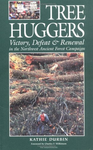9780898865691: Tree Huggers: Victory, Defeat & Renewal in the Northwest Ancient Forest Campaign