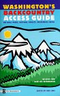 9780898865714: Washington's Backcountry Access Guide : National Parks, National Forests, Wilderness Areas