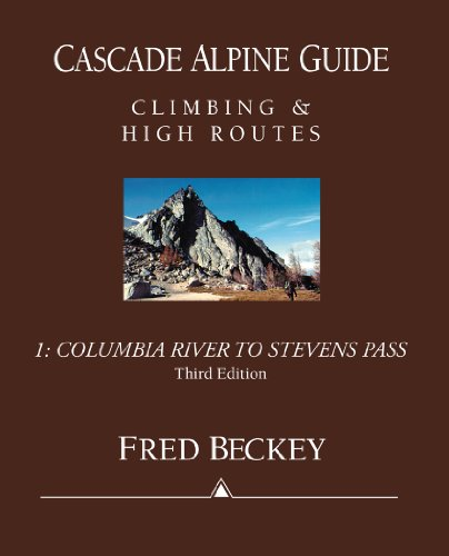 9780898865776: Cascade Alpine Guide: Climbing and High Routes: Vol 1- Columbia River to Stevens Pass (3rd Ed.)