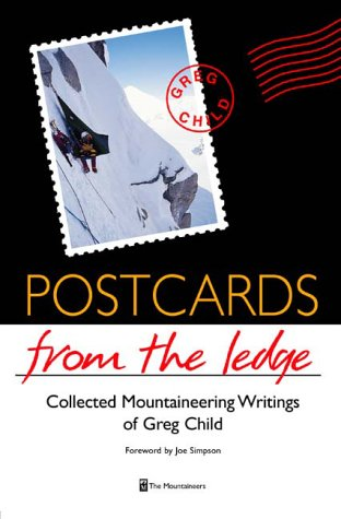 9780898865844: Postcards from the Ledge: Collected Mountaineering Writings of Greg Child