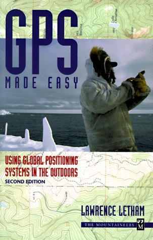 9780898865929: Gps Made Easy: Using Global Positioning Systems in the Outdoors