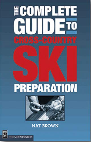 9780898866001: The Complete Guide to Cross-Country Ski Preparation