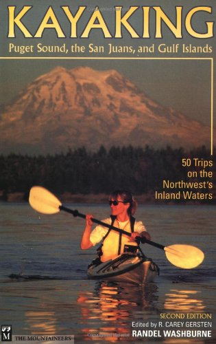 9780898866070: Kayaking Puget Sound, the San Juans, and Gulf Islands: 50 Trips on the Northwest's Inland Waters