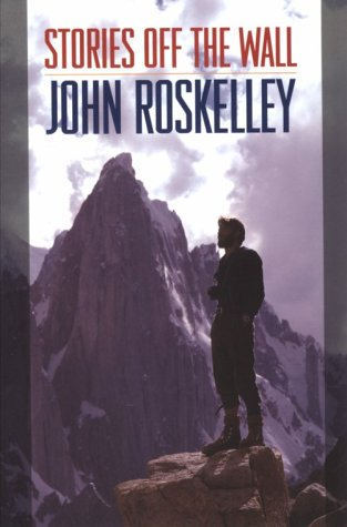 Stories Off the Wall: John Roskelley