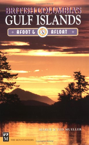 9780898866124: British Columbia's Gulf Islands: Afoot & Afloat