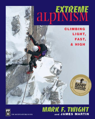 9780898866544: Extreme Alpinism: Climbing Light, Fast, and High