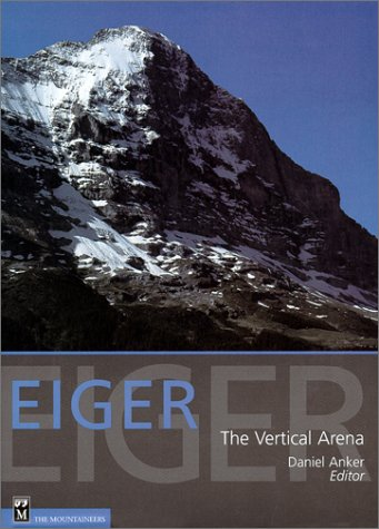 9780898866797: Eiger: The Vertical Arena