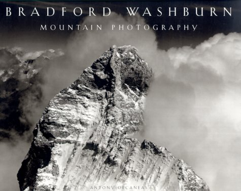 Bradford Washburn: Mountain Photography: Antony Decaneas and Clifford S. Ackley