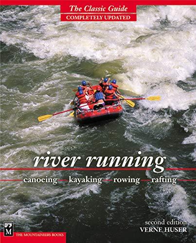 9780898867015: River Running : Canoeing - Kayaking - Rowing - Rafting