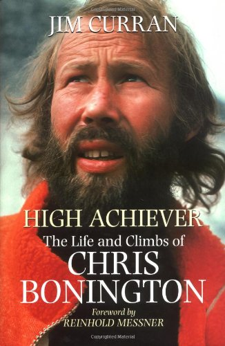 High Achiever : The Life and Climbs: Curran, Jim