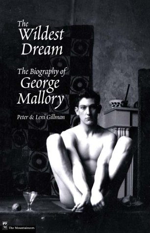 The Wildest Dream: The Biography of George Mallory -- SIGNED By Author, Peter Gillman: Gillman, ...