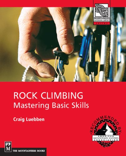 9780898867435: Rock Climbing: Mastering Basic Skills (Mountaineers Outdoor Expert)