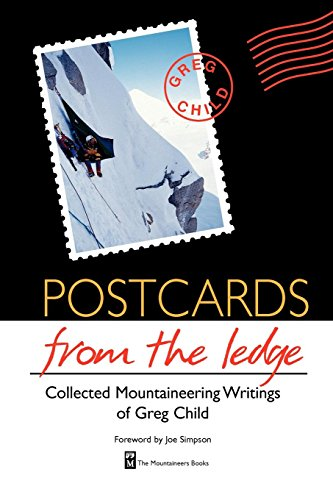9780898867534: Postcards from the Ledge: Collected Mountaineering Writings of Greg Child
