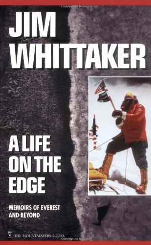 A Life on the Edge : Memoirs of Everest and Beyond