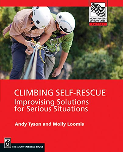 9780898867725: Climbing Self Rescue: Improvising Solutions for Serious Situations (Mountaineers Outdoor Expert)