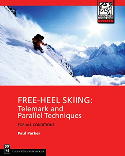 9780898867756: Free-Heel Skiing: Telemark and Parallel Techniques for All Conditions (Mountaineers Outdoor Expert)