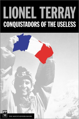 9780898867787: Conquistadors of the Useless: From the Alps to Annapurna