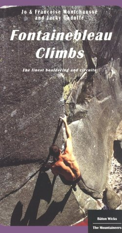 9780898868425: Fontainebleau Climbs: The Finest Bouldering and Circuits