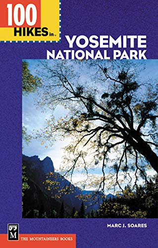 9780898868678: 100 Hikes in Yosemite National Park: Includes Surrounding Hoover and Ansel Adams Wilderness Areas, Mammoth Lakes, and Sonora Pass