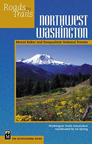 Roads to Trails in Northwest Washington : Mountaineers Books Staff;