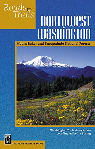 9780898868753: Roads to Trails Northwest Washington: Mount Baker and Snoqualmie National Forests