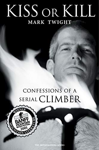 9780898868876: Kiss or Kill: Confessions of a Serial Climber