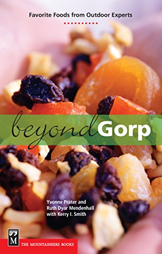 9780898868906: Beyond Gorp: Favorite Foods from Outdoor Experts