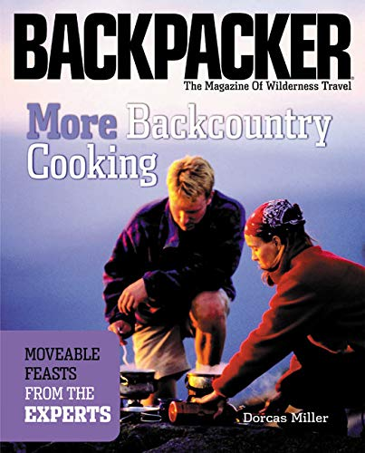 9780898869002: More Backcountry Cooking: Moveable Feasts from the Experts (Backpacker Magazine)