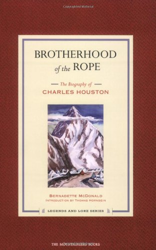 9780898869422: Brotherhood of the Rope: The Biography of Charles Houston (Legends and Lore)