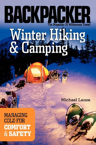 9780898869477: Winter Hiking and Camping: Managing Cold for Comfort & Safety (Backpacker)