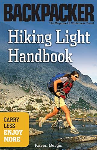 Hiking Light Handbook: Carry Less, Enjoy More (Backpacker Magazine) (0898869617) by Karen Berger
