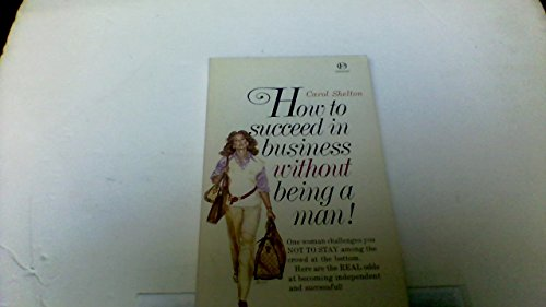 9780898880069: How to Succeed in Business Without Being a Man