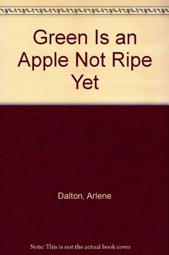 9780898880182: Green Is an Apple Not Ripe Yet