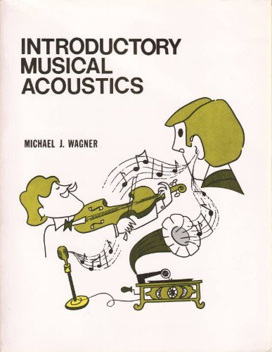 Introductory musical acoustics: Wagner, Michael J