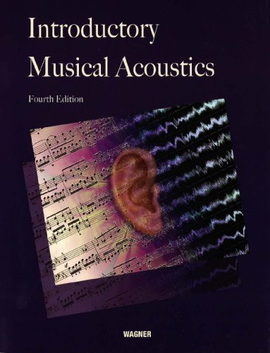 Introductory Musical Acoustics: Wagner, Michael J.