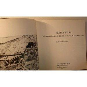 France Slana: Watercolors, Paintings and Drawings 1944-1980: Janez Mesesnel