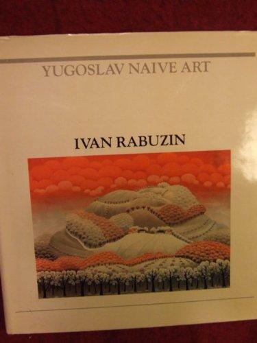 9780898931167: Ivan Rabuzin (Yugoslav Naive Art)