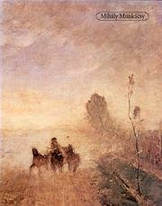 Mihaly Munkacsy : An Introduction and Selection of Paintings By Andras Szekely: Mihaly Munkacsy {...