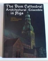 The Dom Cathedral Architectural Ensemble in Riga: Vasilyev, Y.