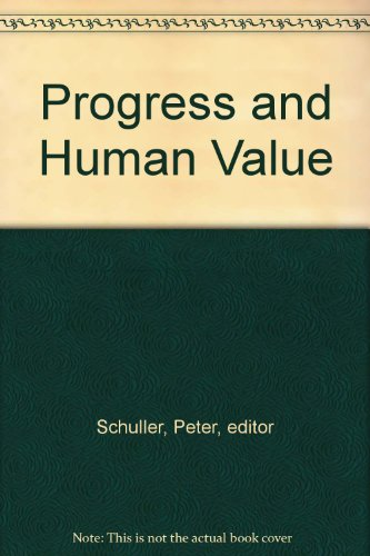Progress and Human Value: Schuller, Peter, editor