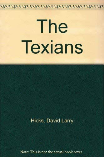 The Texians (Texans)