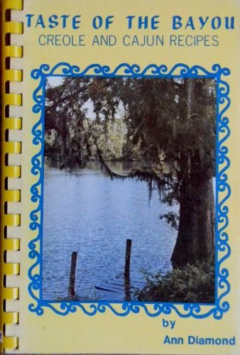 Taste of the Bayou Creole and Cajun Recipes: Diamond, Ann