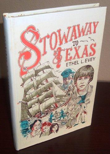Stowaway to Texas: Evey, Ethel L.