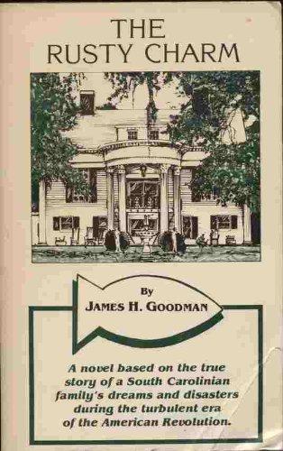 The Rusty Charm: James H. Goodman