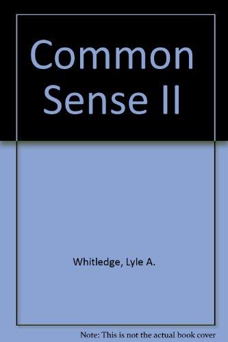 Common Sense II: Whitledge, Lyle A.