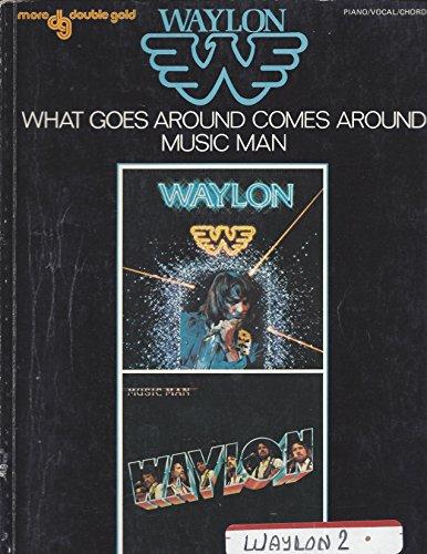 9780898980493: Waylon : What Goes Around Comes Around - Music Man - Sheet Music Collection