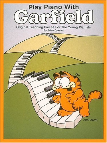 Play Piano with Garfield: Original Teaching Pieces: Dykstra, Brian w/calligraphy