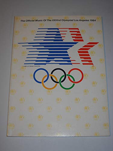 9780898983111: The Official Music of the Xxiiird Olympiad, Los Angeles, 1984