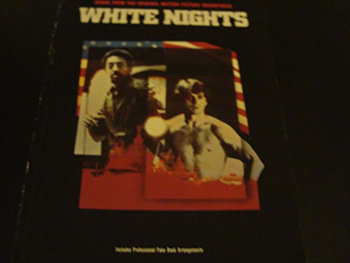 White Nights / Piano Vocal Chords / Songs From the Original Soundtrack: Songwriters, ...